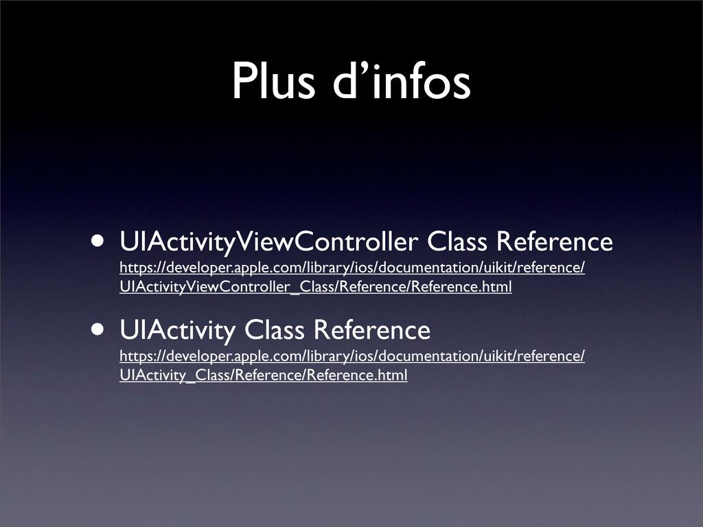 Plus d'infos • UIActivityViewController Class R...