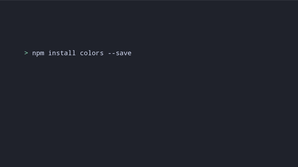 > npm install colors --save