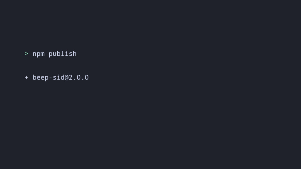 > npm publish + beep-sid@2.0.0