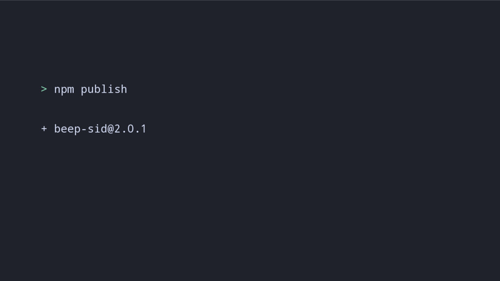 > npm publish + beep-sid@2.0.1