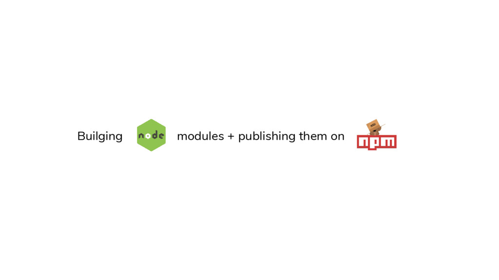Builging modules + publishing them on
