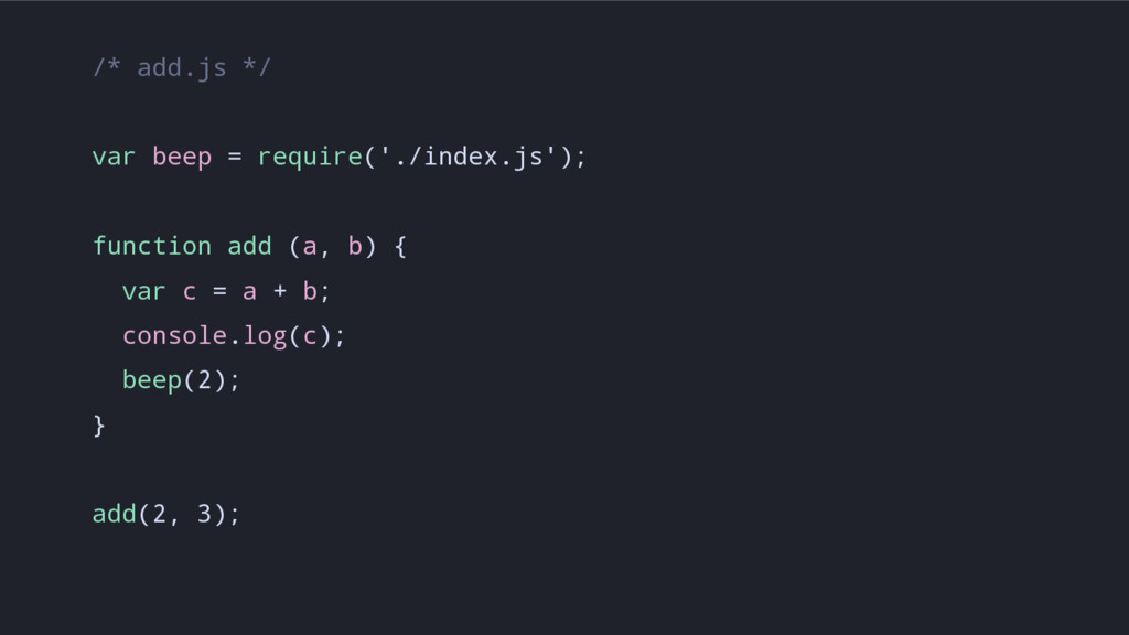 /* add.js */ var beep = require('./index.js'); ...