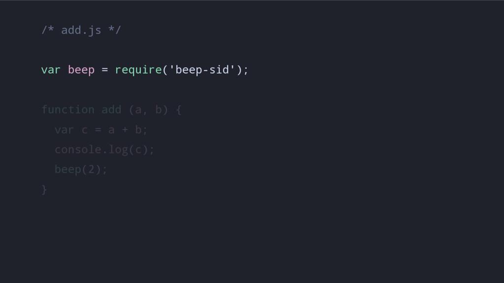 /* add.js */ var beep = require('beep-sid'); fu...