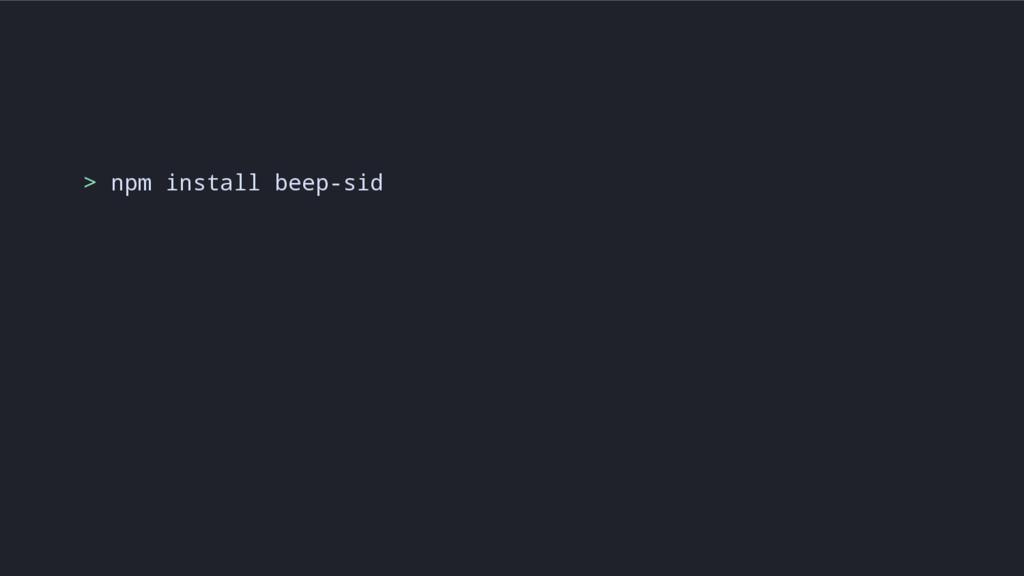 > npm install beep-sid