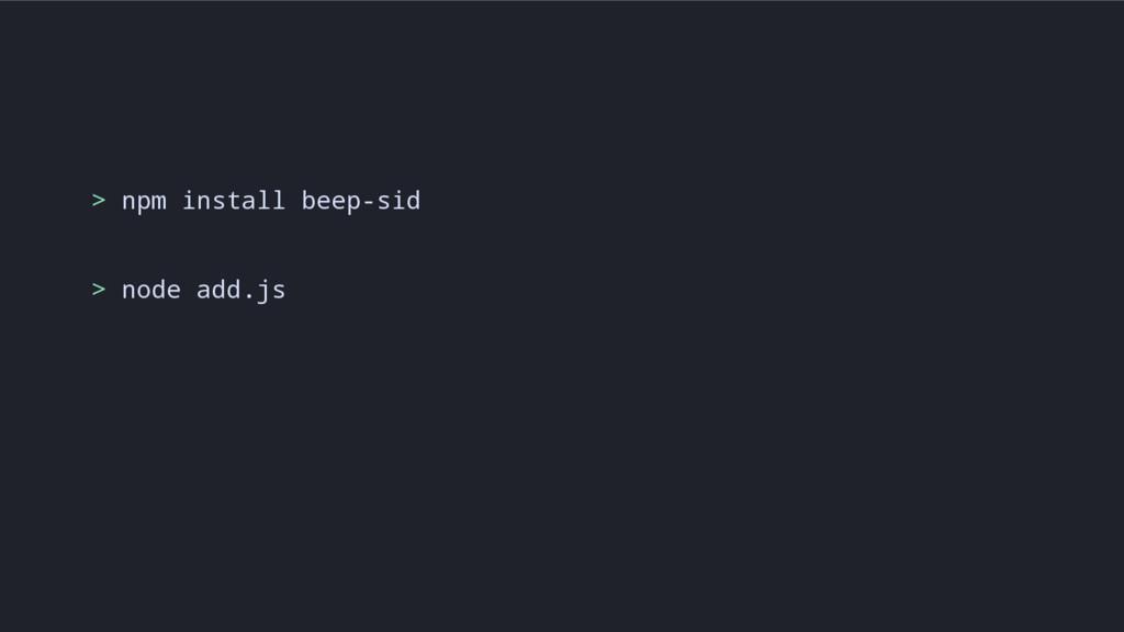 > npm install beep-sid > node add.js