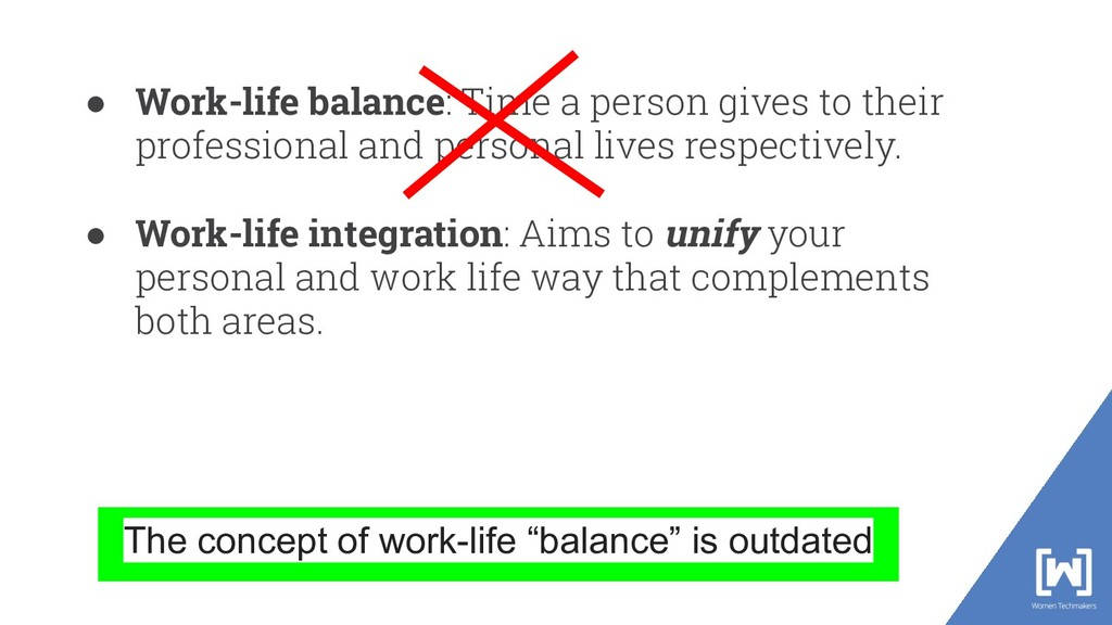 "The concept of work-life ""balance"" is outdated ..."