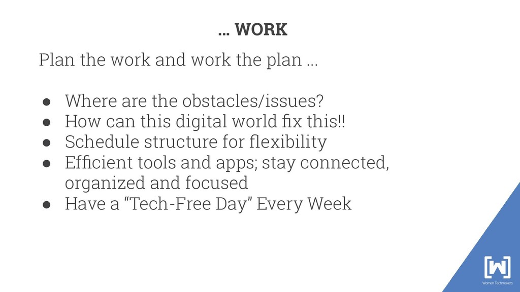Plan the work and work the plan ... ● Where are...