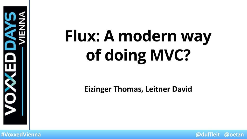 @duffleit @oetzn #VoxxedVienna Flux: A modern w...