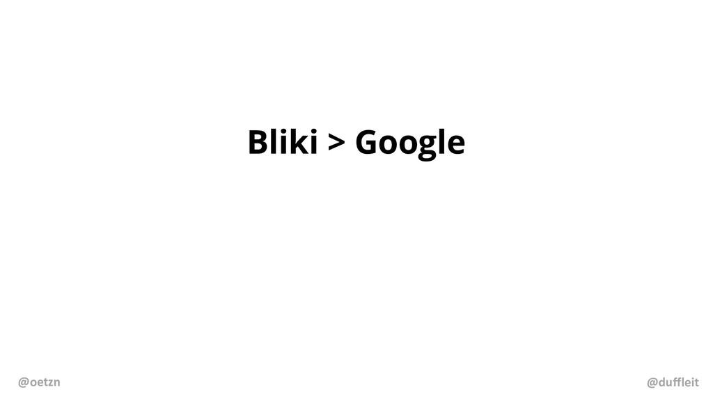 Bliki > Google @duffleit @oetzn