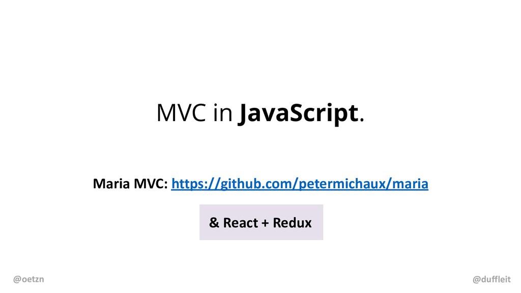 MVC in JavaScript. Maria MVC: https://github.co...