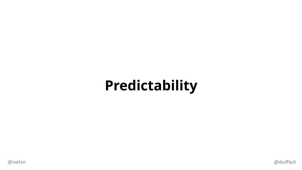 Predictability @duffleit @oetzn