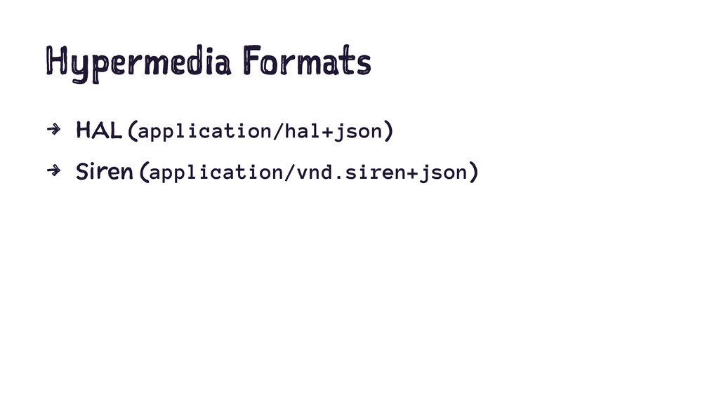 Hypermedia Formats 4 HAL (application/hal+json)...