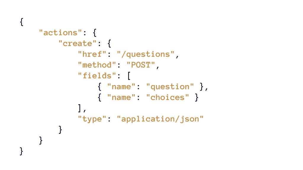 """{ """"actions"""": { """"create"""": { """"href"""": """"/questions""""..."""