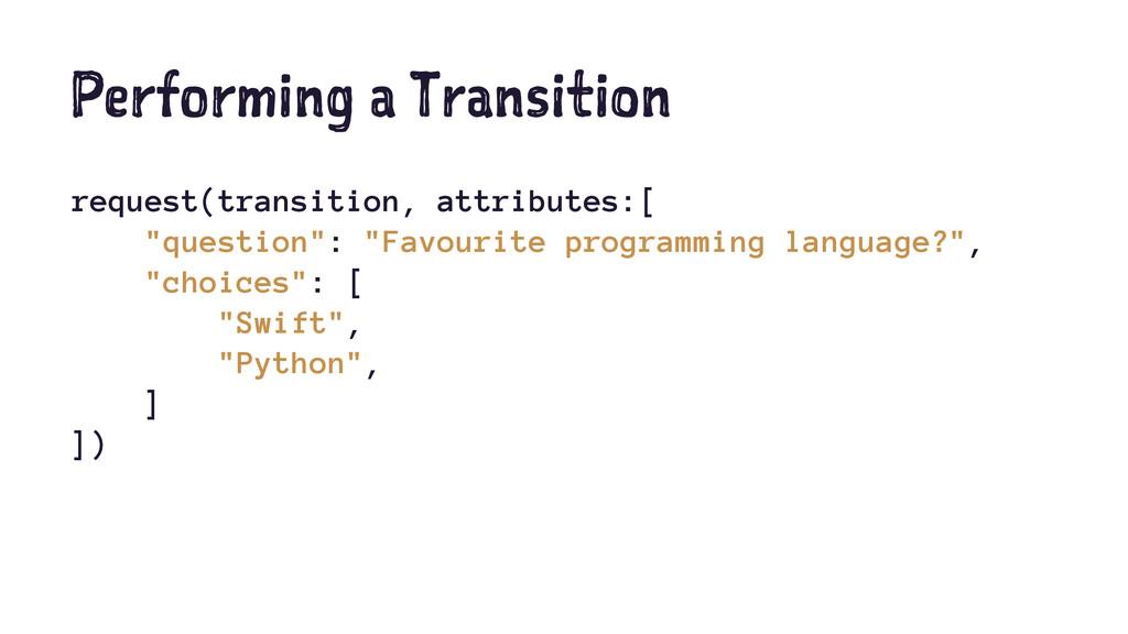 Performing a Transition request(transition, att...