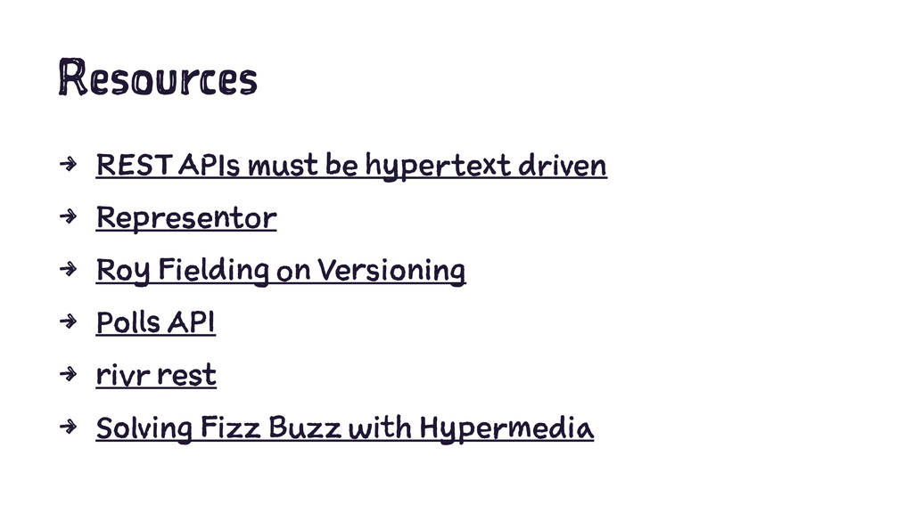 Resources 4 REST APIs must be hypertext driven ...