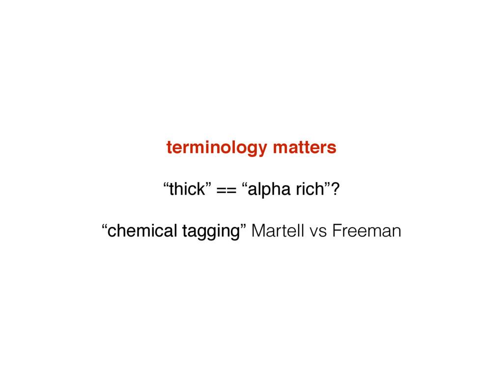 "terminology matters ""thick"" == ""alpha rich""? ""c..."