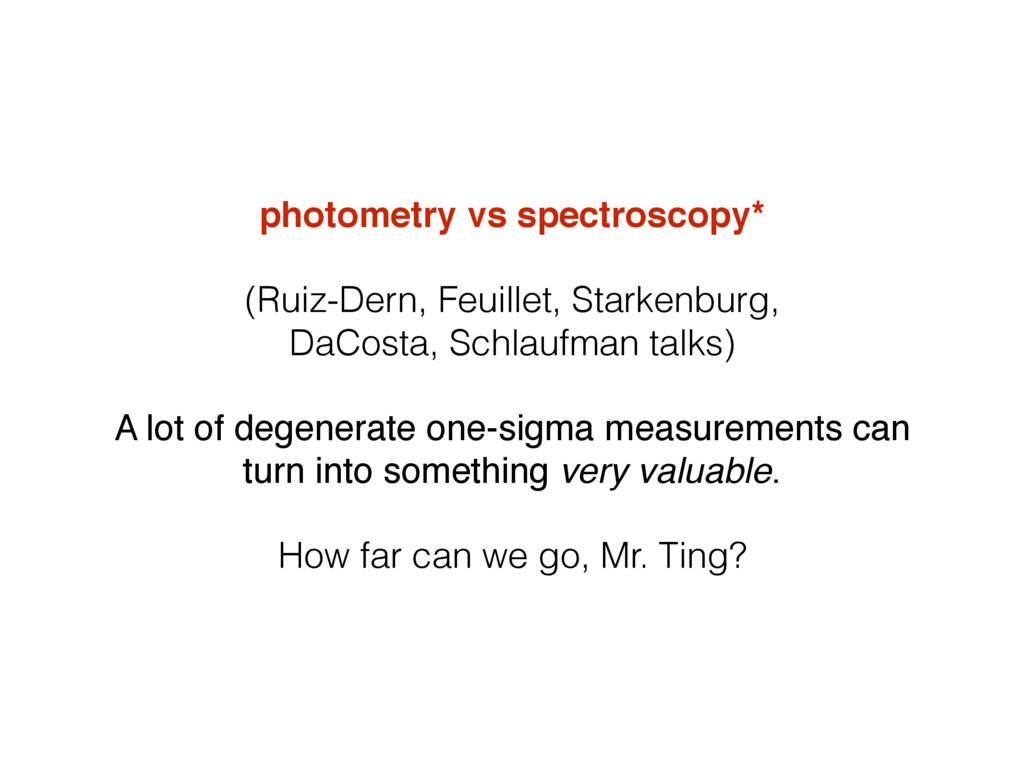 photometry vs spectroscopy* (Ruiz-Dern, Feuille...