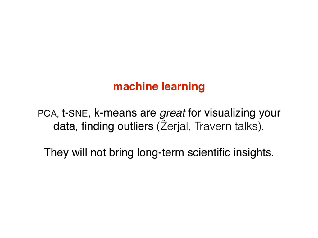 machine learning PCA, t-SNE, k-means are great ...