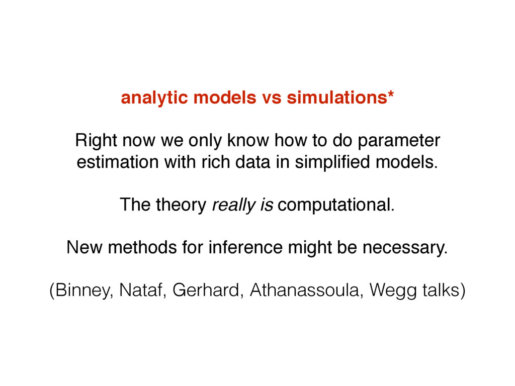 analytic models vs simulations* Right now we on...