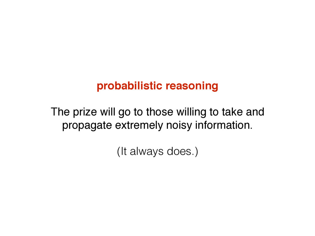 probabilistic reasoning The prize will go to th...