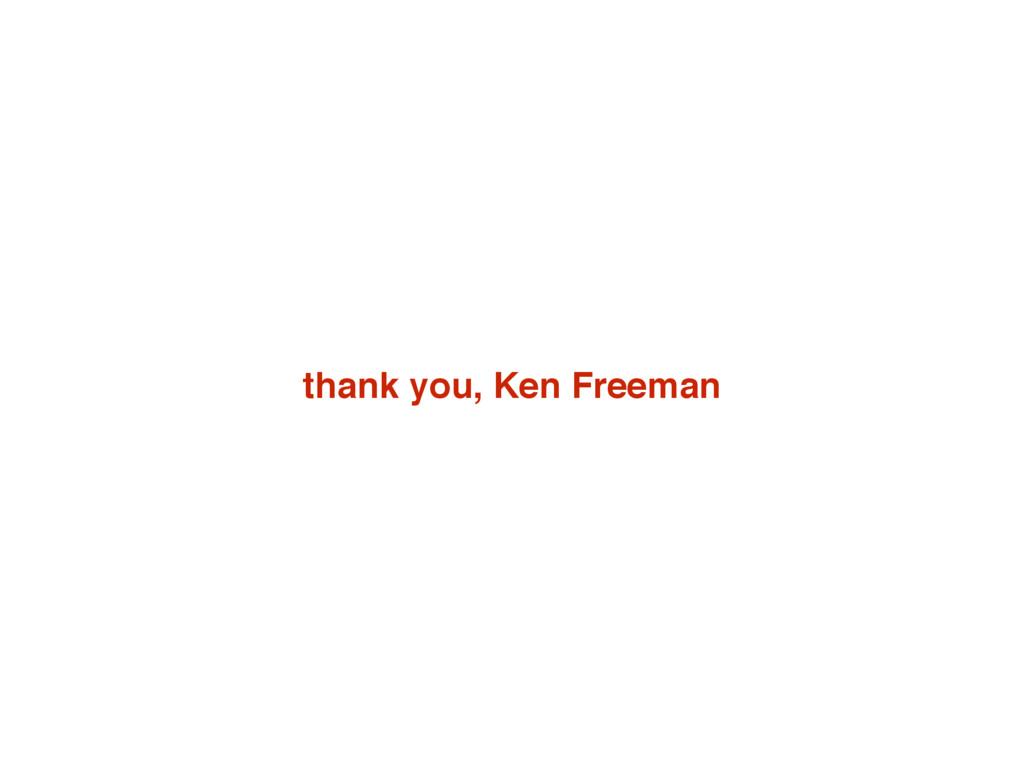 thank you, Ken Freeman