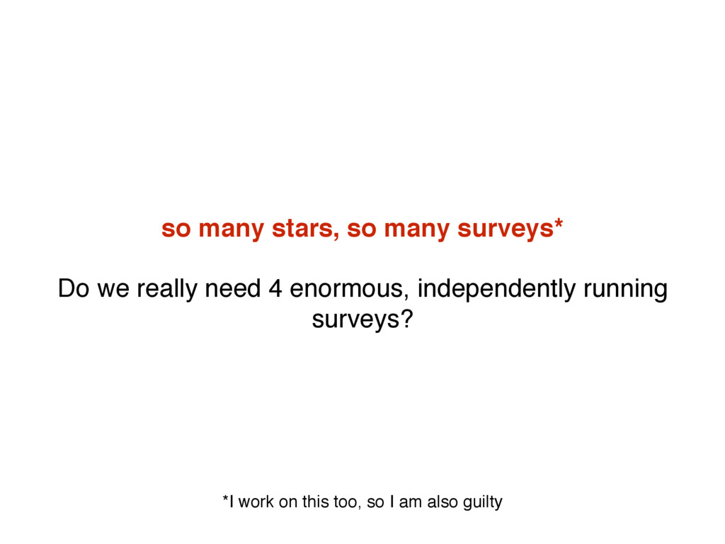 so many stars, so many surveys* Do we really ne...