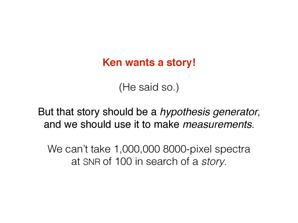 Ken wants a story! (He said so.) But that story...