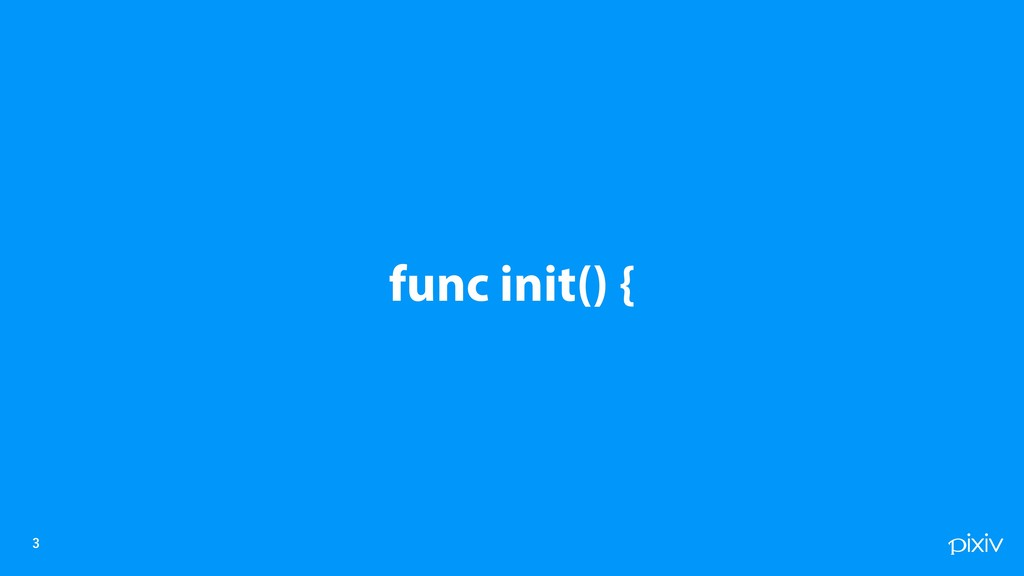 func init() {