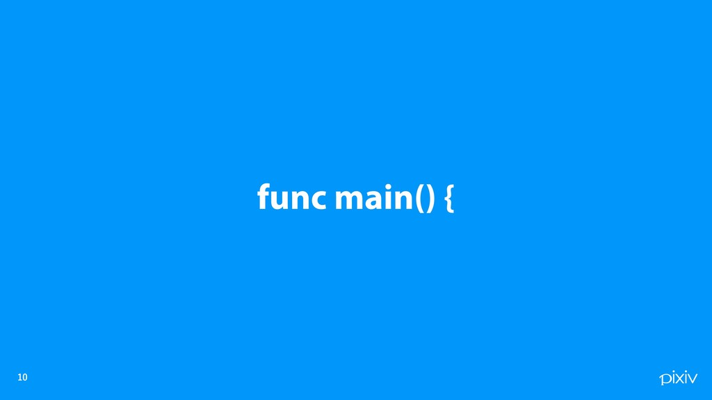 func main() {