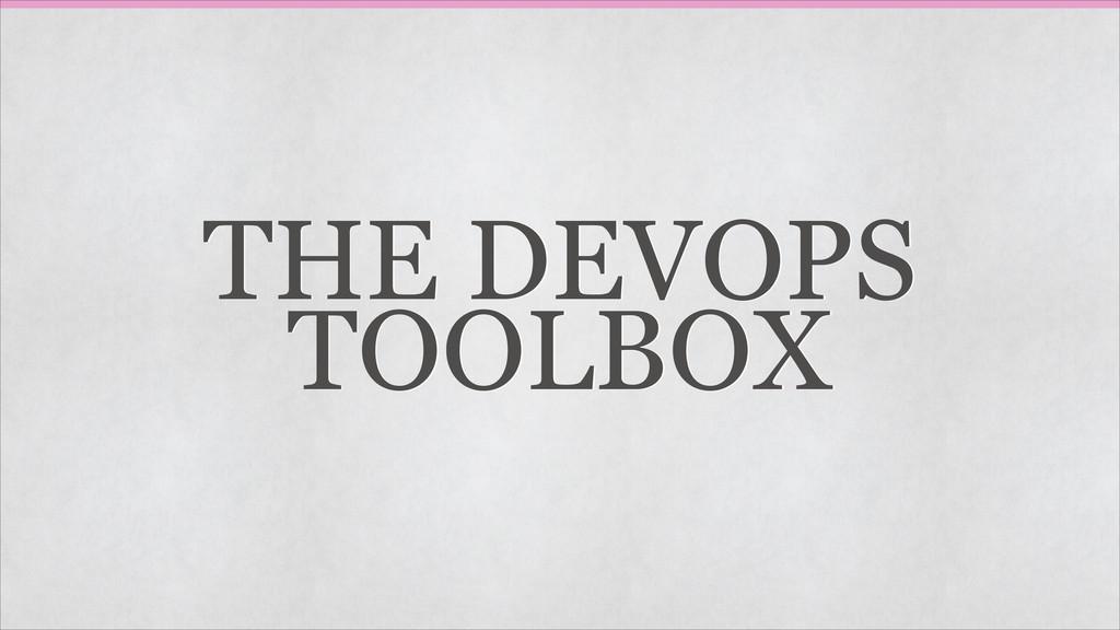 THE DEVOPS TOOLBOX