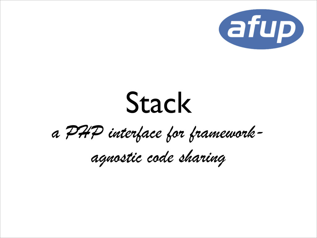 Stack  a PHP interface for framework- agnost...