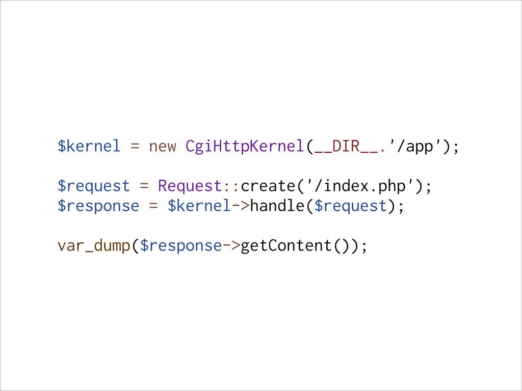 $kernel = new CgiHttpKernel(__DIR__.'/app'); ! ...