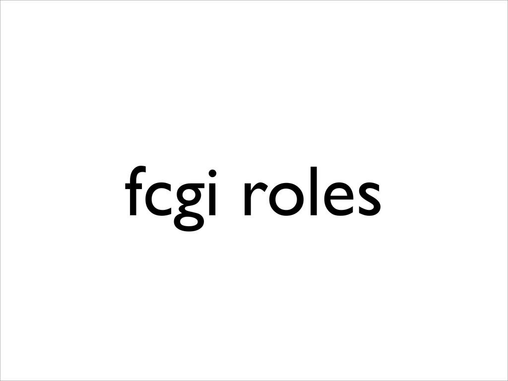 fcgi roles