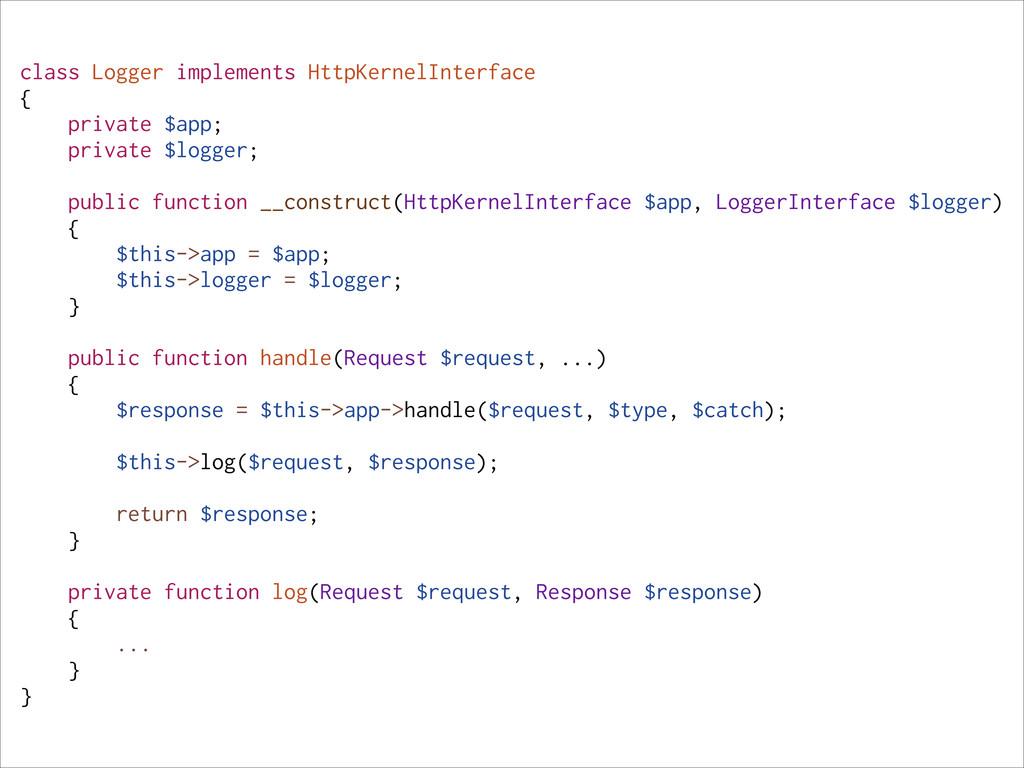 class Logger implements HttpKernelInterface { p...