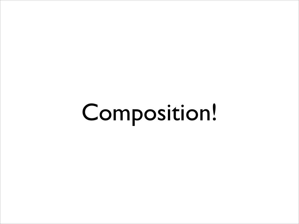 Composition!