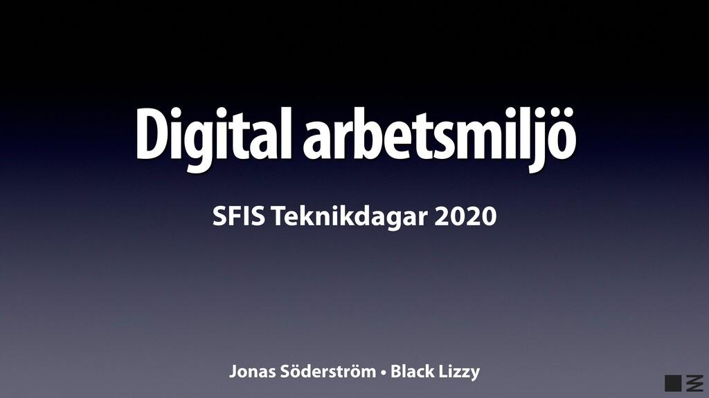 Digital arbetsmiljö Jonas Söderström • Black Li...