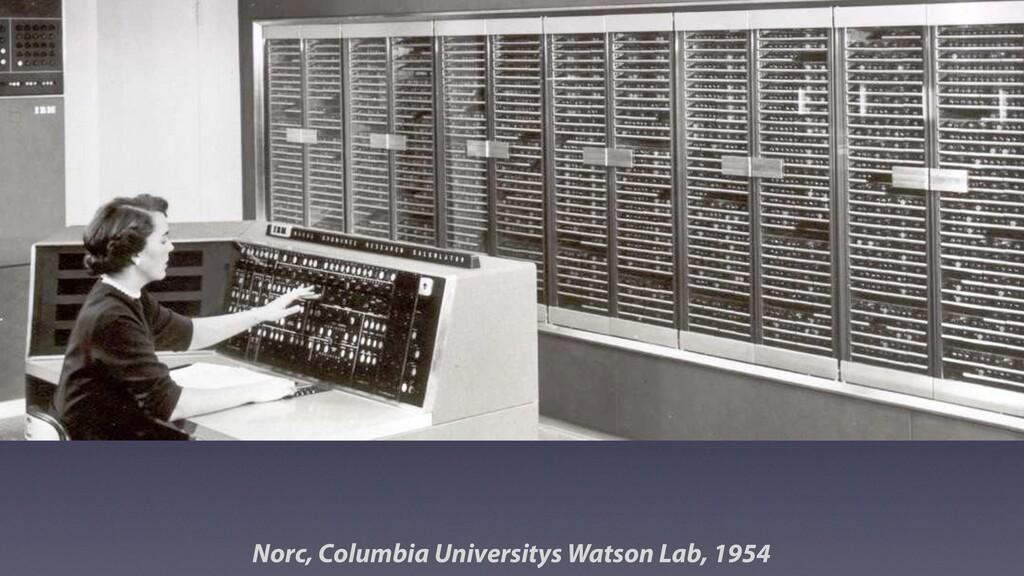 Norc, Columbia Universitys Watson Lab, 1954