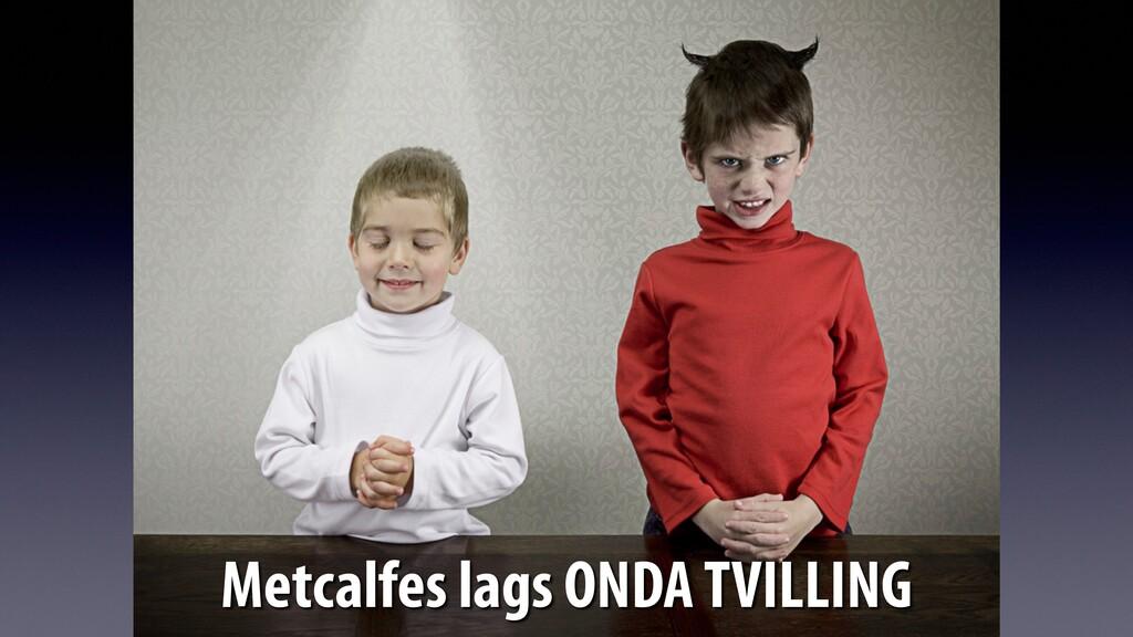 Metcalfes lags ONDA TVILLING