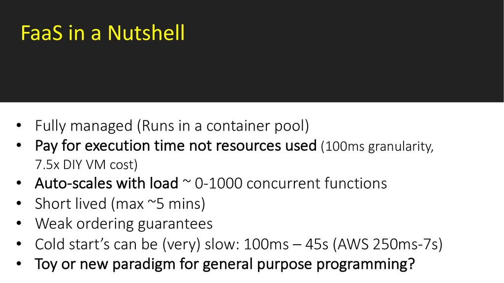 FaaS in a Nutshell • Fully managed (Runs in a c...