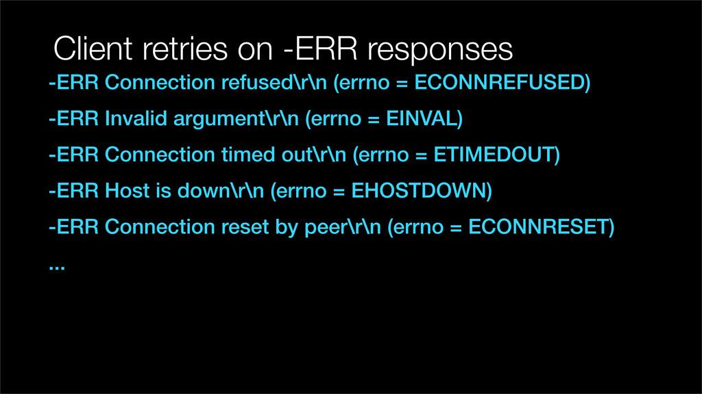Client retries on -ERR responses -ERR Connectio...