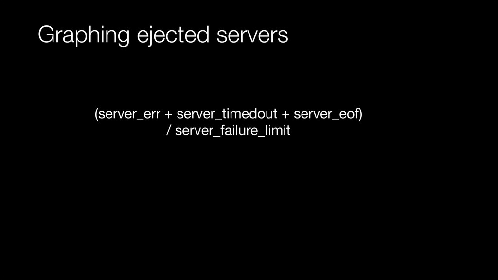 Graphing ejected servers (server_err + server_t...
