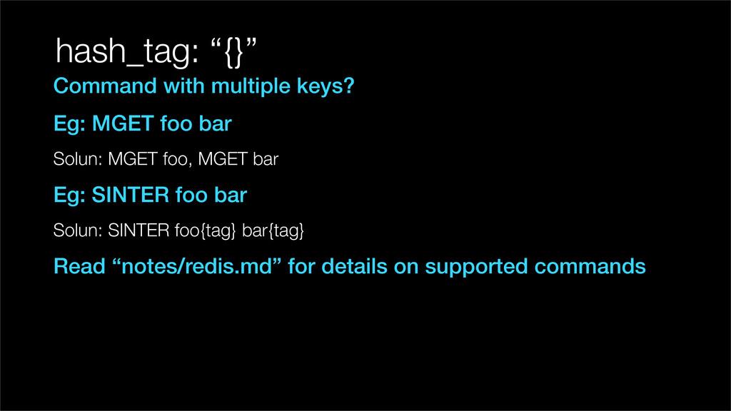 "hash_tag: ""{}"" Command with multiple keys? Eg: ..."
