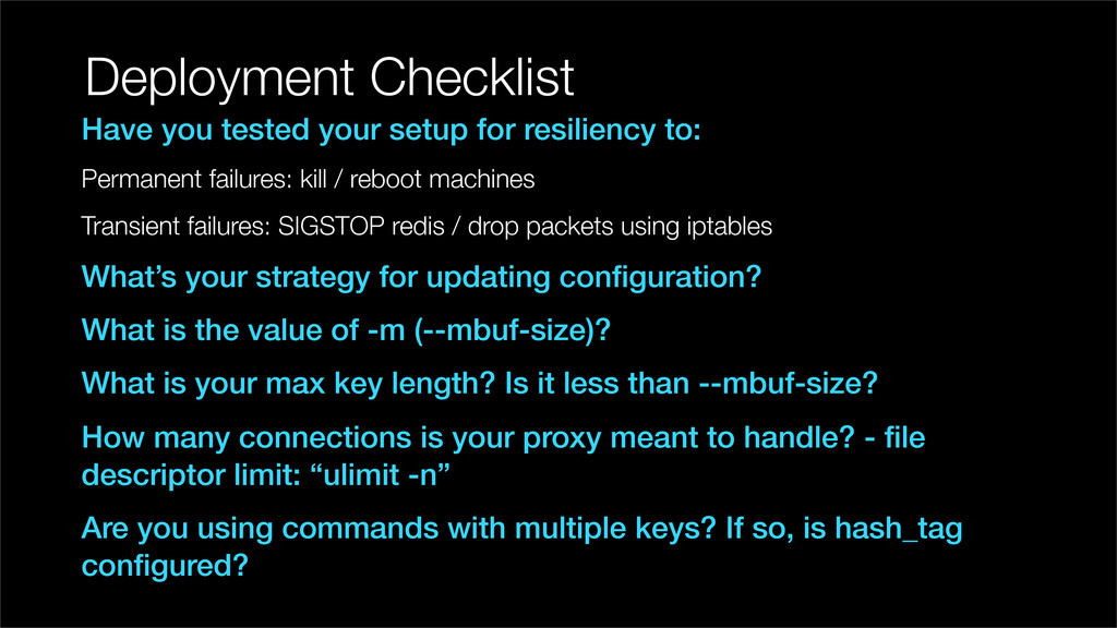 Deployment Checklist Have you tested your setup...