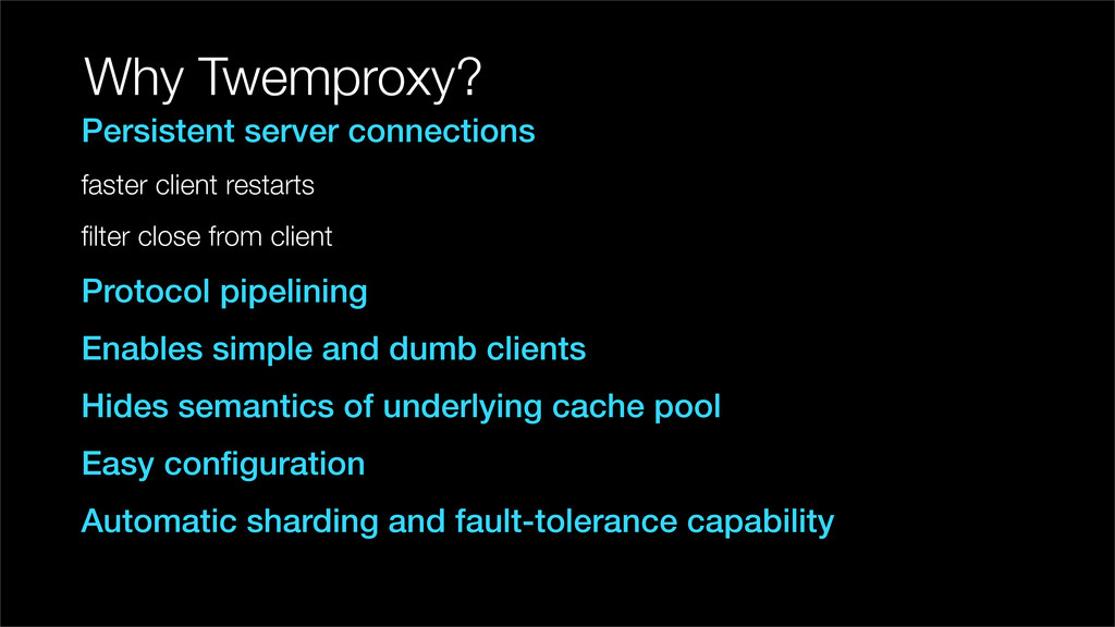 Why Twemproxy? Persistent server connections fa...