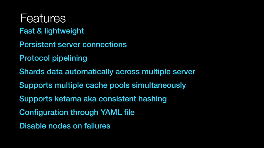 Features Fast & lightweight Persistent server c...