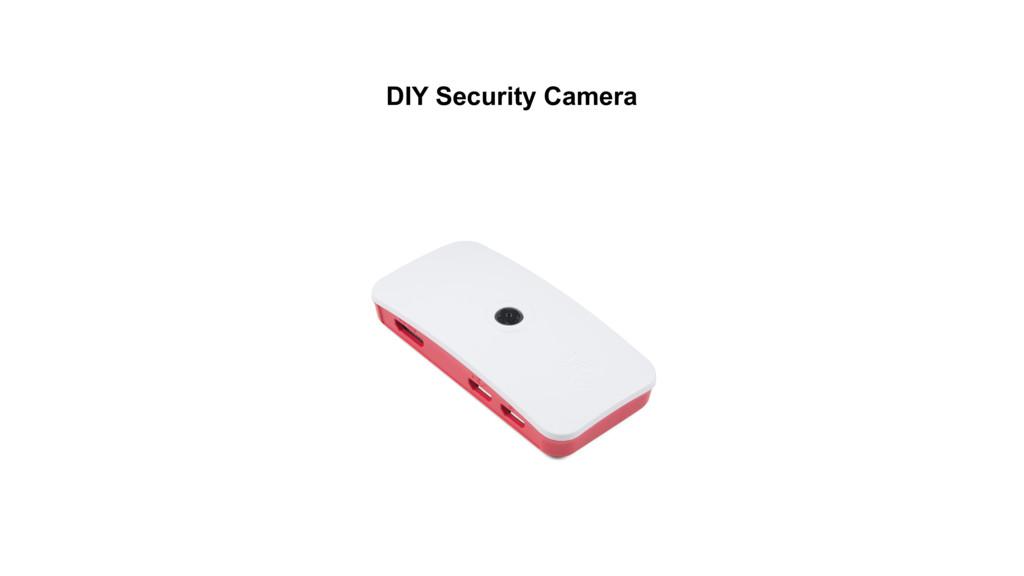 DIY Security Camera
