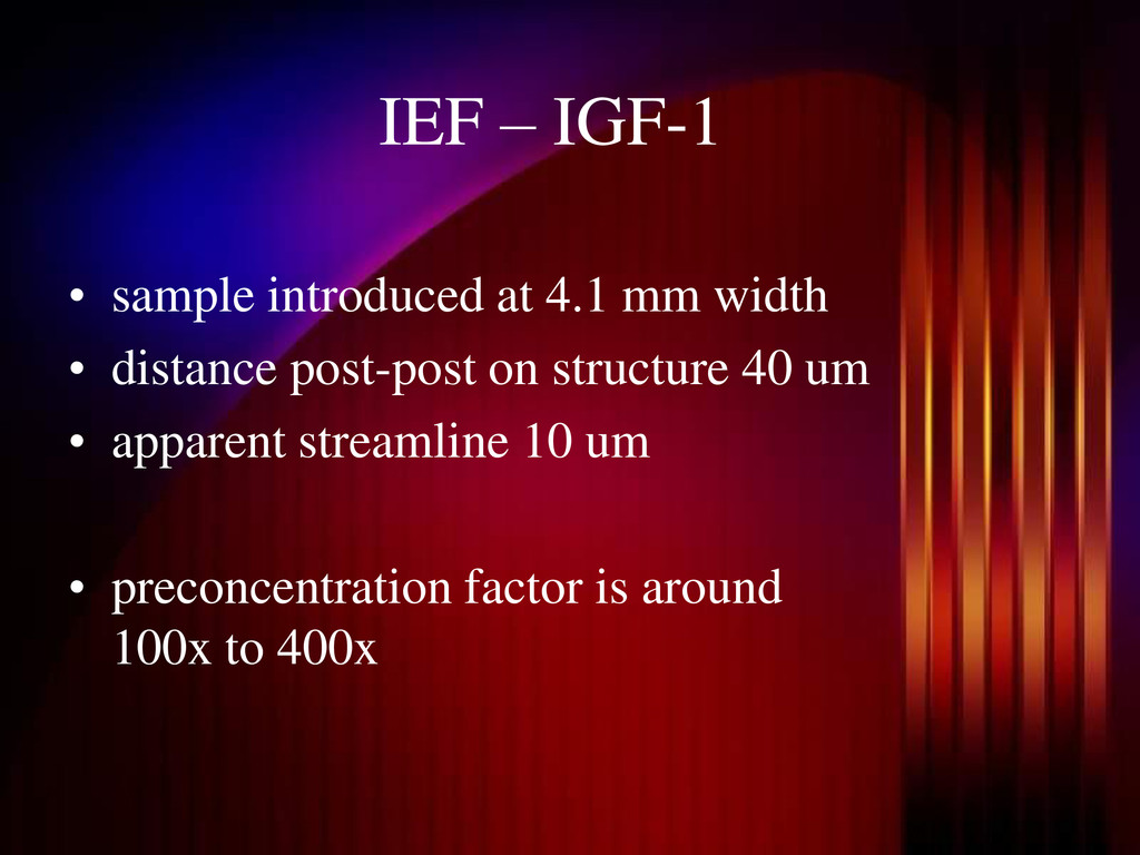 IEF – IGF-1 • sample introduced at 4.1 mm width...