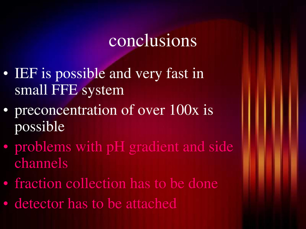 conclusions • IEF is possible and very fast in ...
