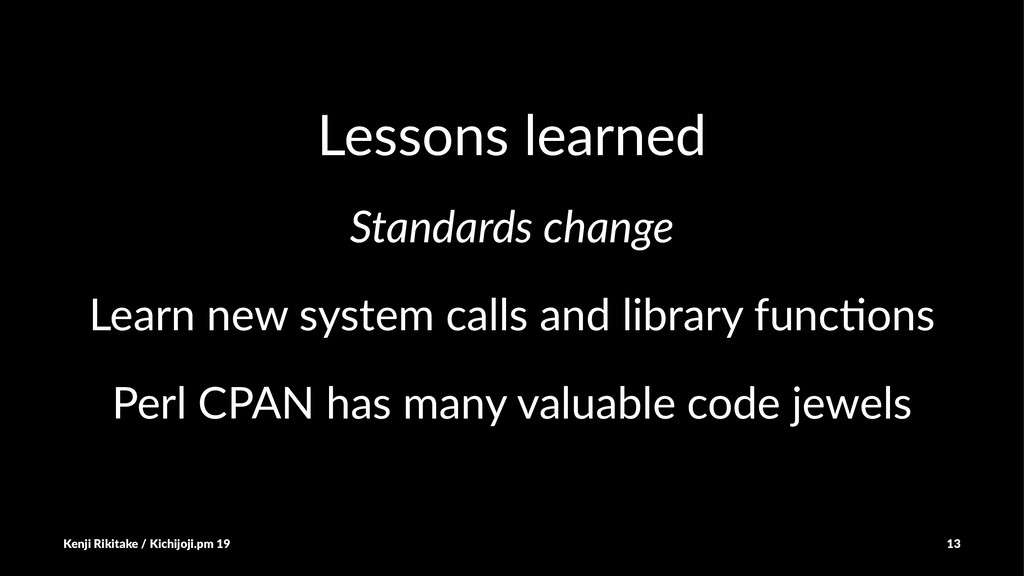 Lessons learned Standards change Learn new syst...