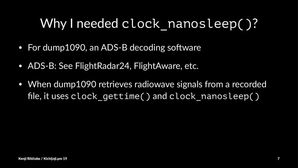 Why I needed clock_nanosleep()? • For dump1090,...